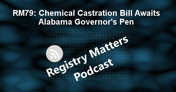 RM79: Chemical Castration Bill Awaits Alabama Governor's Pen