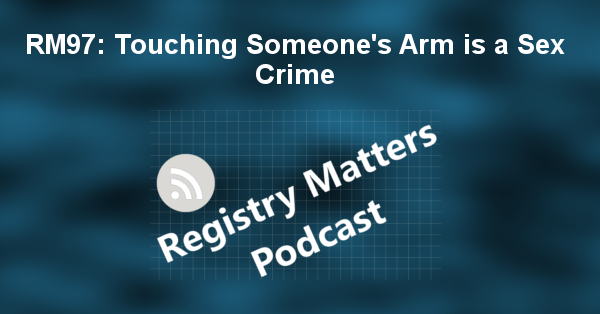 RM97: Touching Someone's Arm is a Sex Crime