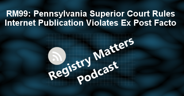 RM99: Pennsylvania Superior Court Rules Internet Publication Violates Ex Post Facto