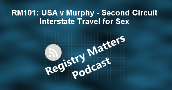 RM101: USA v Murphy - Second Circuit Interstate Travel for Sex
