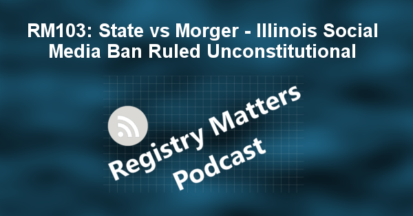 RM103: State vs Morger - Illinois Social Media Ban Ruled Unconstitutional