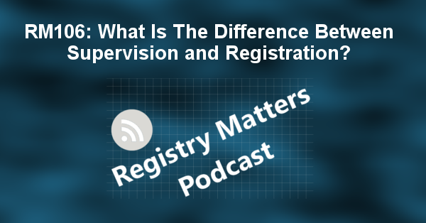 What Is The Difference Between Supervision And Registration?