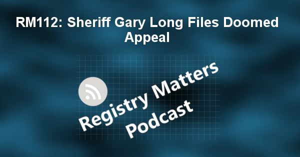 RM112: Sheriff Gary Long Files Doomed Appeal