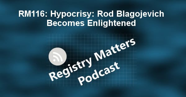 RM116: Hypocrisy: Rod Blagojevich Becomes Enlightened