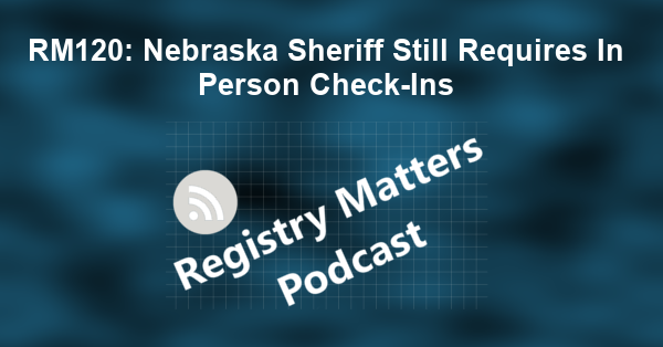 RM120: Nebraska Sheriff Still Requires In Person Check-Ins