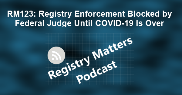 RM123: Registry Enforcement Blocked By Federal Judge Until Covid-19 Is Over