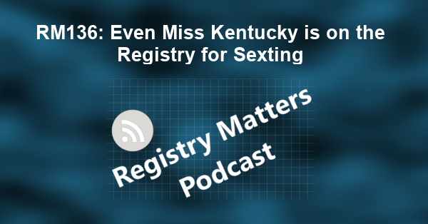 RM136: Even Miss Kentucky is on the Registry for Sexting