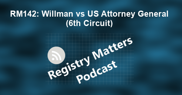 RM142: Willman vs US Attorney General (6th Circuit)