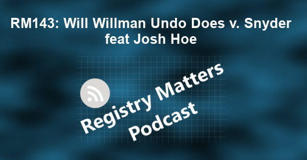 RM143: Will Willman Undo Does v. Snyder feat Josh Hoe