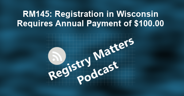 RM145: Registration in Wisconsin Requires Annual Payment of $100.00