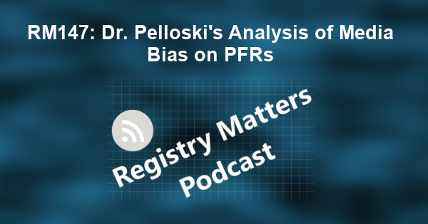 RM147: Dr. Pelloski's Analysis of Media Bias on PFRs