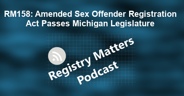 RM158: Amended Sex Offender Registration Act Passes Michigan Legislature