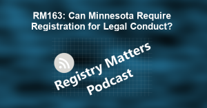 RM163: Can Minnesota Require Registration for Legal Conduct?