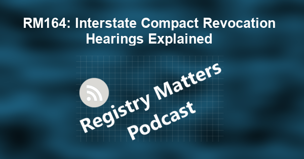 RM164: Interstate Compact Revocation Hearings Explained