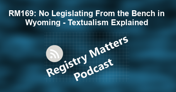 RM169: No Legislating From the Bench in Wyoming - Textualism Explained