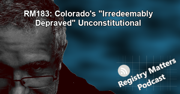 """RM183: Colorado's """"Irredeemably Depraved"""" Unconstitutional"""