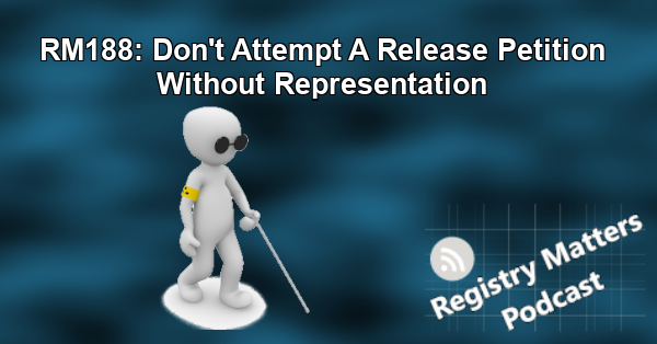 RM188: Don't Attempt A Release Petition Without Representation
