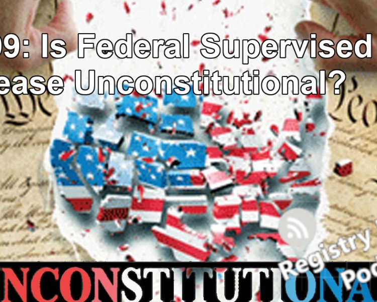 RM199: Is Federal Supervised Release Unconstitutional?